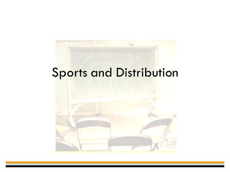 Sports and Distribution. What is Distribution? Ability of consumers to gain access to products in a timely and convenient fashion Moving product from.