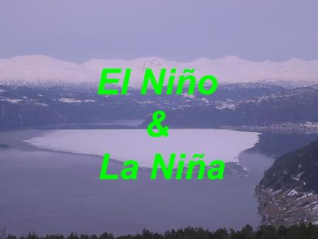 El Niño & La Niña. THREE CIRCULATIONS OF THE OCEANS Normal circulation (Walker circulation) El Nino circulation La Nina circulation.