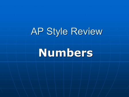 AP Style Review Numbers. In General… Spell out one to nine. Use numerals for 10 and above. EXCEPTIONS: Spell out one to nine. Use numerals for 10 and.