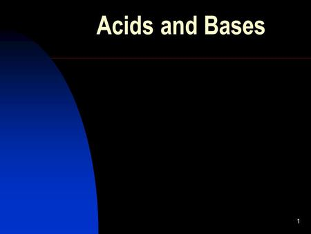 1 Acids and Bases. 2 Acid-Base Concepts Antoine Lavoisier was one of the first chemists to try to explain what makes a substance acidic.