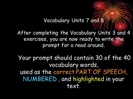 Vocabulary Units 7 and 8 After completing the Vocabulary Units 3 and 4 exercises, you are now ready to write the prompt for a read around. Your prompt.