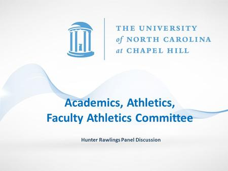 Academics, Athletics, Faculty Athletics Committee Hunter Rawlings Panel Discussion.