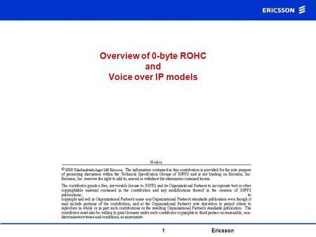 1 Ericsson Overview of 0-byte ROHC and Voice over IP models.