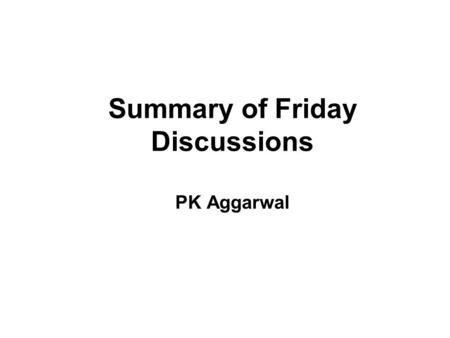 Summary of Friday Discussions PK Aggarwal. IGP- Reasons of past growth Technology Policy- markets, support prices, subsidies Infrastructure- irrigation,