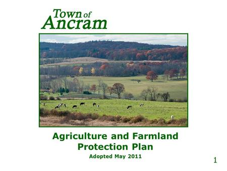 Agriculture and Farmland Protection Plan Adopted May 2011 1.