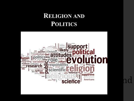 "Religion and Politics R ELIGION AND P OLITICS. M ODERNIZATION AND S ECULARIZATION – P ERSPECTIVES OVER TIME 1960s:  ""Once, the world was filled with."