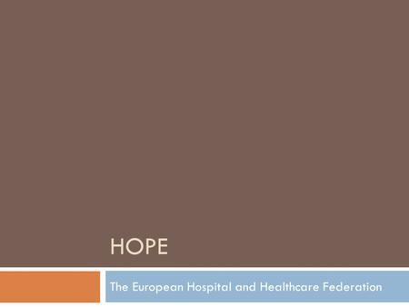 HOPE The European Hospital and Healthcare Federation.