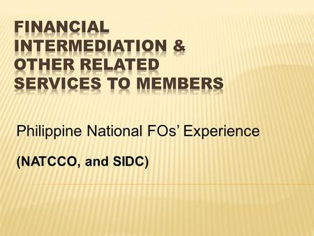 Philippine National FOs' Experience (NATCCO, and SIDC)