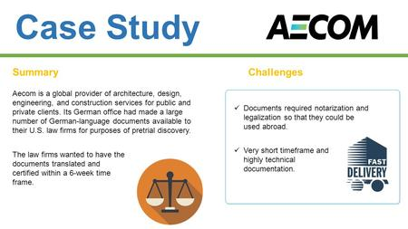 Case Study SummaryChallenges Aecom is a global provider of architecture, design, engineering, and construction services for public and private clients.
