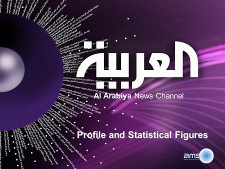 Al Arabiya News Channel Profile and Statistical Figures.