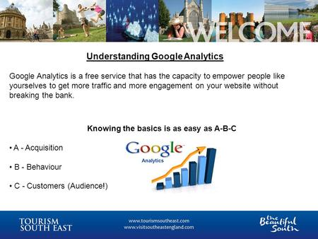 Understanding Google Analytics Google Analytics is a free service that has the capacity to empower people like yourselves to get more traffic and more.