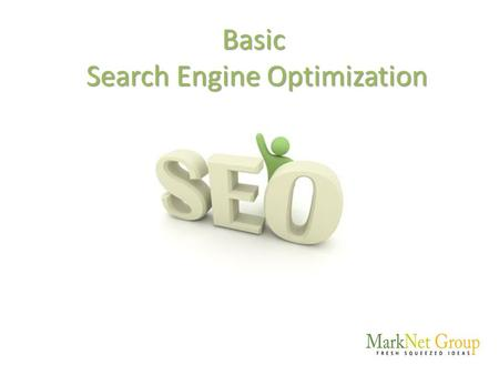Basic Search Engine Optimization. What is SEO?  SEO is an abbreviation for search engine optimization.