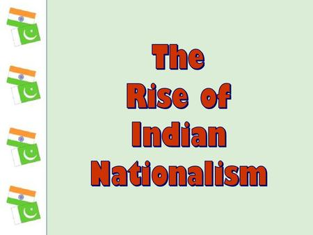 "the Indian National Congress  1885  The Indian National Congress was founded in Bombay.  swaraj  ""independence."" * the goal of the movement."
