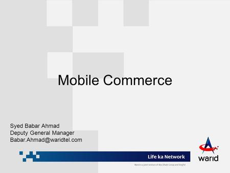 Mobile Commerce Syed Babar Ahmad Deputy General Manager