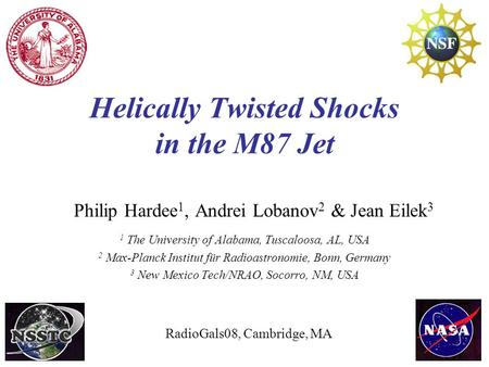 Helically Twisted Shocks in the M87 Jet Philip Hardee 1, Andrei Lobanov 2 & Jean Eilek 3 1 The University of Alabama, Tuscaloosa, AL, USA 2 Max-Planck.