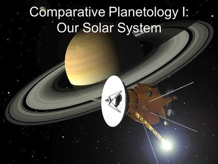 Comparative Planetology I: Our Solar System. Guiding Questions 1.Are all the other planets similar to Earth, or are they very different? 2.Do other planets.