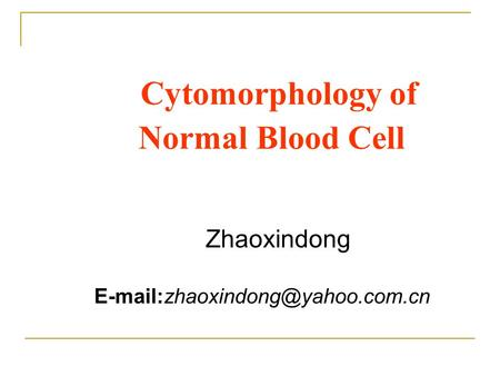 Cytomorphology of Normal Blood Cell Zhaoxindong