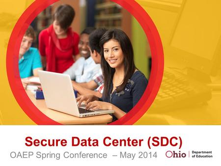 Secure Data Center (SDC) OAEP Spring Conference – May 2014.