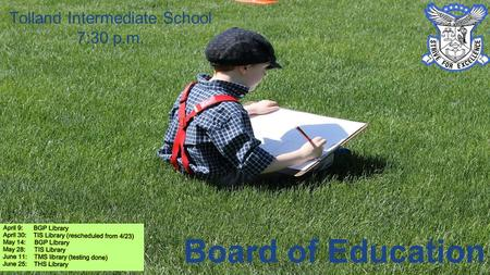 Board of Education Tolland Intermediate School 7:30 p.m.