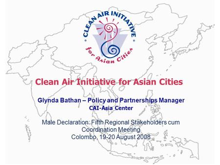 Www.cleanairnet.org/caiasia CAI-Asia Center 1 Sustainable Urban Mobility in Asia A CAI-Asia Program Clean Air Initiative for Asian Cities Glynda Bathan.