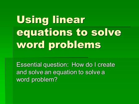 Using linear equations to solve word problems