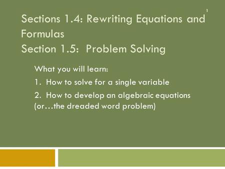 Sections 1. 4: Rewriting Equations and Formulas Section 1