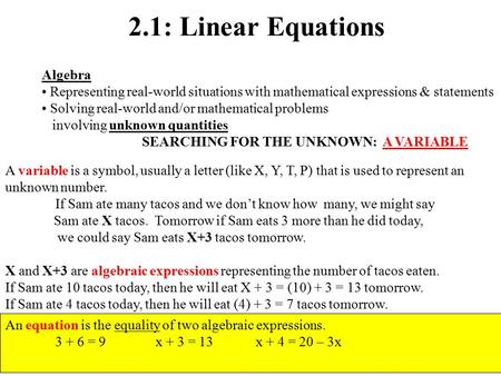 2.1: Linear Equations Algebra Representing real-world situations with mathematical expressions & statements Solving real-world and/or mathematical problems.