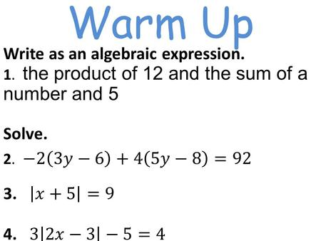 Warm Up. 1.5 Solving Inequalities Solving How to Solve Solving inequalities is just like solving equations. One extra detail to pay attention to is.