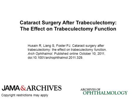 Cataract Surgery After Trabeculectomy: The Effect on Trabeculectomy Function Husain R, Liang S, Foster PJ. Cataract surgery after trabeculectomy: the effect.