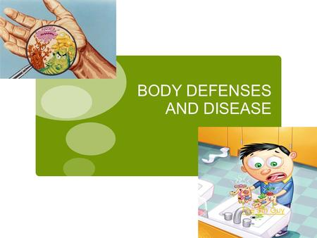 BODY DEFENSES AND DISEASE The 5th Guy. CAUSES OF DISEASE Noninfectious Disease  When you have a disease, your normal body functions are disrupted. 