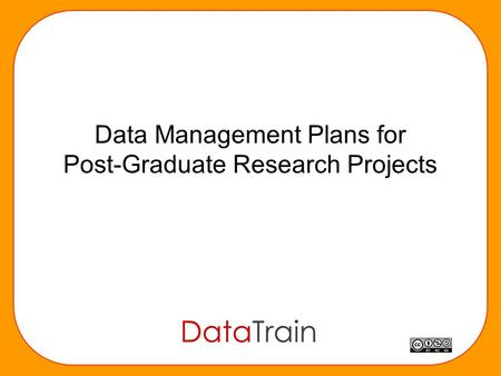 Data Management Plans for Post-Graduate Research Projects.