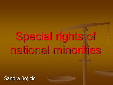 Special rights of national minorities Sandra Bojicic.