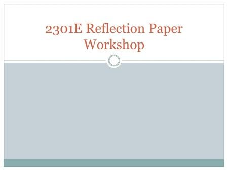 2301E Reflection Paper Workshop. Survey Part II…