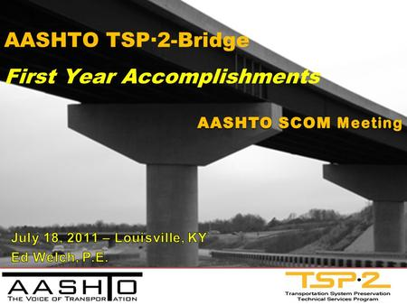 AASHTO TSP∙2-Bridge First Year Accomplishments. Program Background.