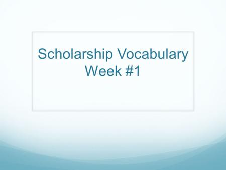 Scholarship Vocabulary Week #1. Accredited: In the U.S., colleges and universities are accredited by one of 19 recognized institutional accrediting organizations.
