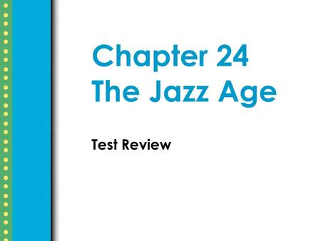 Chapter 24 The Jazz Age Test Review. 10/27/2015Free template from www.brainybetty.com 2 1. Who was a writer and an expatriate?