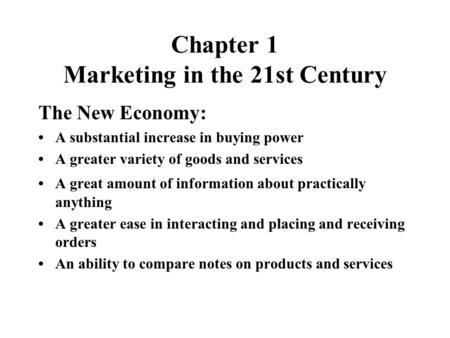 Chapter 1 Marketing in the 21st Century