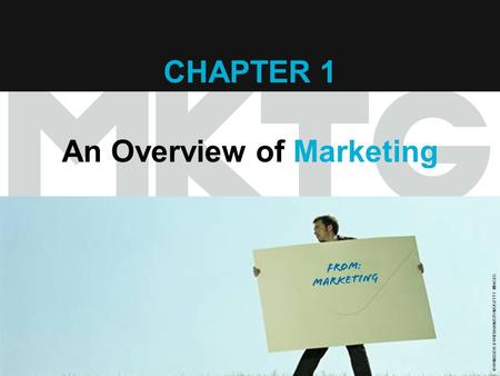 Chapter 1 Copyright ©2012 by Cengage Learning Inc. All rights reserved 1 CHAPTER 1 An Overview of Marketing © WINDSOR & WIEHAHN/STONE/GETTY IMAGES.
