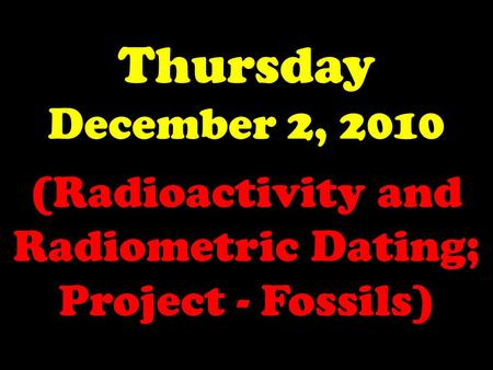 radioactivity dating How do geologists date rocks radiometric dating radioactive elements were incorporated into the earth when the solar system formed.