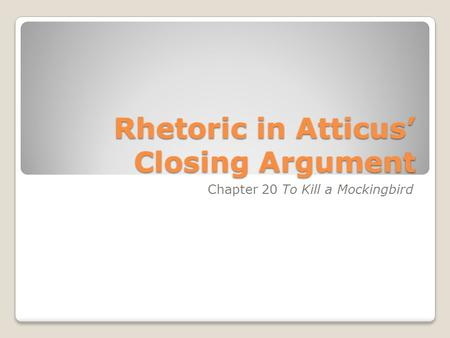 atticus s closing argument Evaluating claims and evidence in atticus' closing argument unit 11:  swbat  evaluate evidence as sufficient and relevant by examining a closing argument.