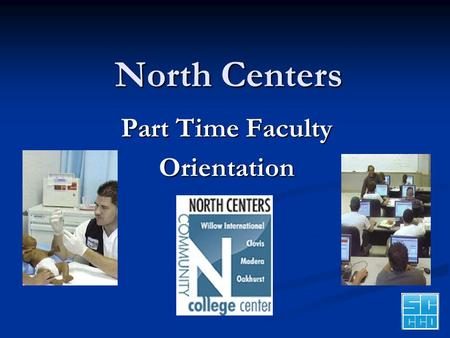 1 North Centers Part Time Faculty Orientation. 2 North Centers Welcome - Agenda Who are we? Who are we? Introduction Introduction Faculty Handbook Faculty.