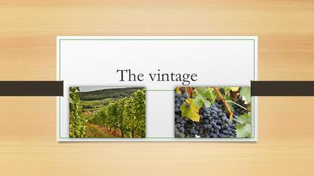 The vintage. It can be red or white, dry or sweet, or even desktop, and fruit as well. Hungary - In addition to the excellence of many of the famous wines.