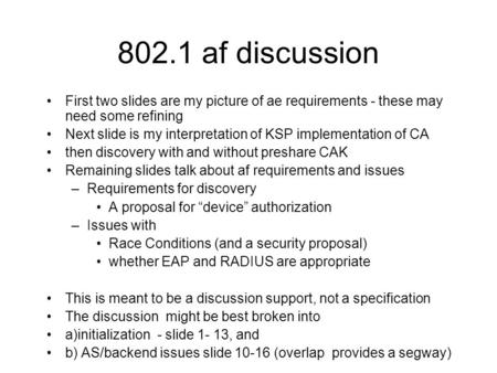 802.1 af discussion First two slides are my picture of ae requirements - these may need some refining Next slide is my interpretation of KSP implementation.