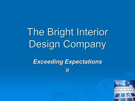 The Bright Interior Design Company Exceeding Expectations #