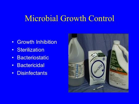 Microbial Growth Control Growth Inhibition Sterilization Bacteriostatic Bactericidal Disinfectants.