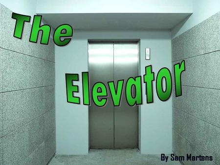 You've just pushed the button for the elevator to come. Now you're standing there, waiting. You look out the window, and see the blue ocean and blue sky.