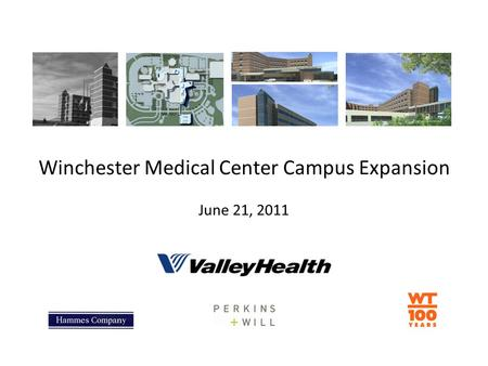 Winchester Medical Center Campus Expansion June 21, 2011.