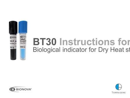 BT30 Instructions for use Biological indicator for Dry Heat sterilization.