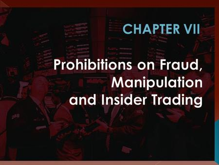 By any person acting for himself or through a dealer or broker, directly or indirectly  Wash sales and Matched order  Market rigging  Dissemination.