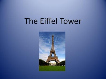 The Eiffel Tower. What is the Eiffel Tower and where is it located?